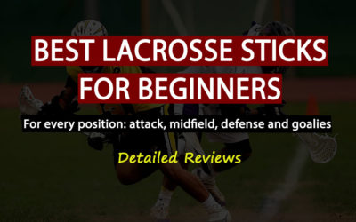 Best Lacrosse Sticks For Beginners and Youth Players In 2021