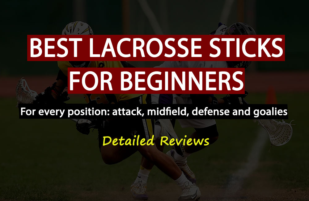 best lacrosse sticks for beginners