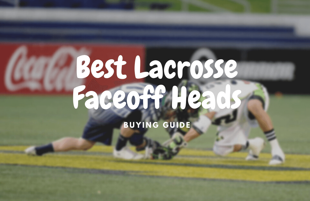 best lacrosse faceoff heads
