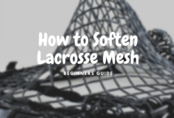 How to Soften Lacrosse Mesh: 5 Easy Tricks For Beginners