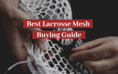 Best Lacrosse Mesh In 2021: The Ultimate Guide