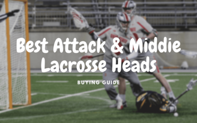 Best Attack and Middie Lacrosse Heads In 2021