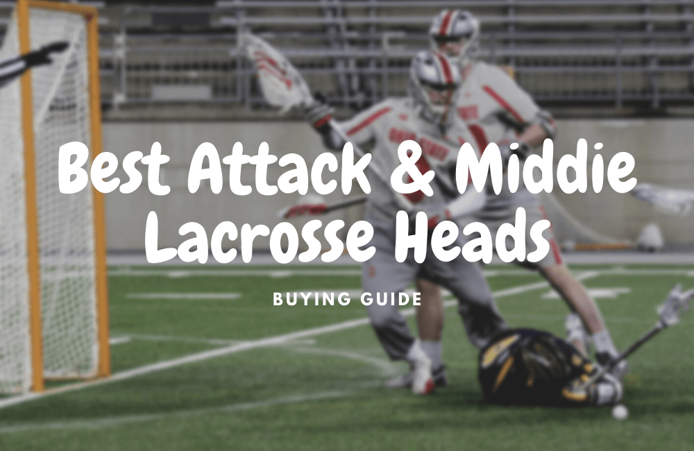best attack and middie lacrosse heads