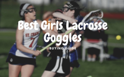 Best Girls Lacrosse Goggles To Buy In 2021