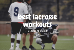 Best 10 Lacrosse Workouts You Should Be Doing