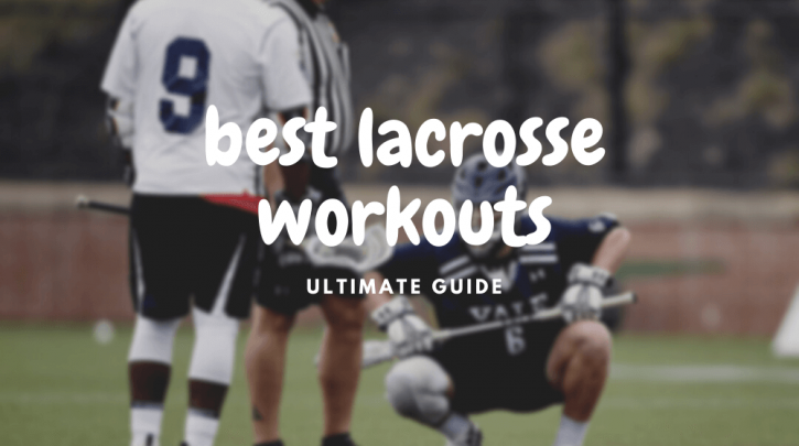 best lacrosse workouts