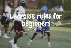 Lacrosse Rules For Beginners For Men's and Women's