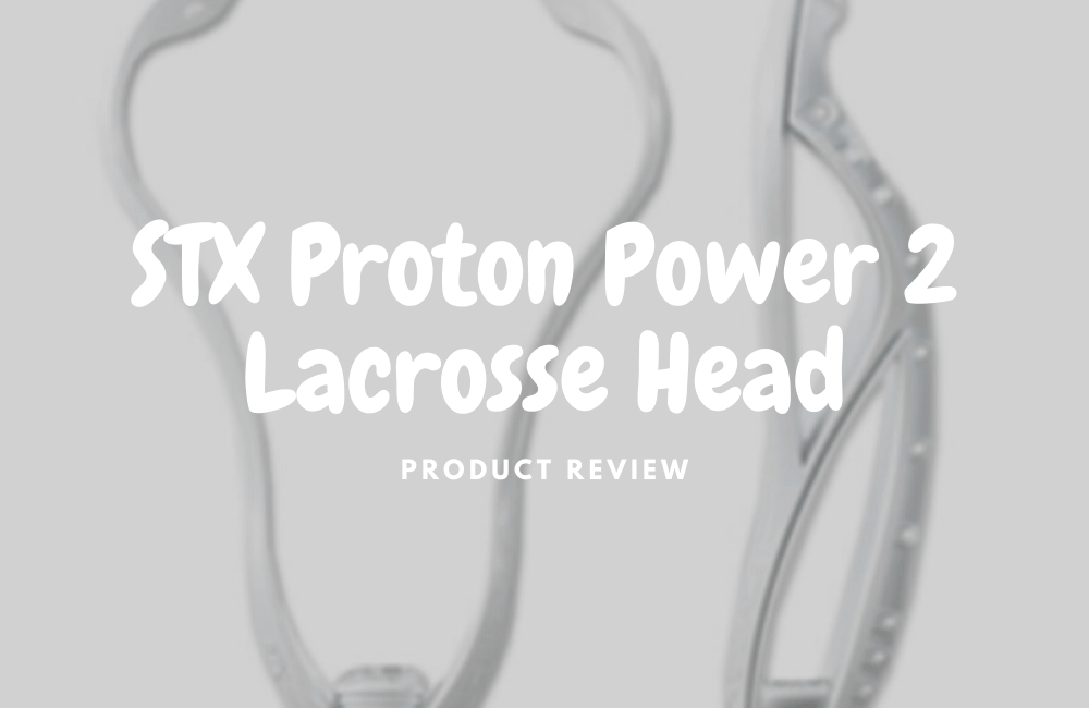 STX Proton Power 2 Lacrosse Head Review